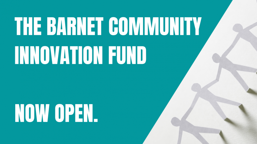 The Barnet Community Innovation Fund is open for applications
